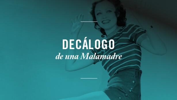 Diario de malamadre: el decálogo
