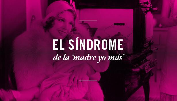 Diario de malamadre: el síndrome de la 'madre yo más'