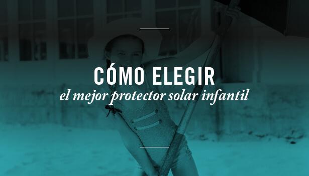 Cómo elegir el mejor protector solar infantil