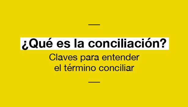 ¿Qué es la conciliación?