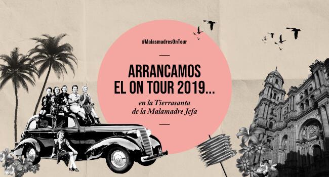 """AFORO COMPLETO – Comienza la Gira """"Malasmadres On Tour 2019"""""""