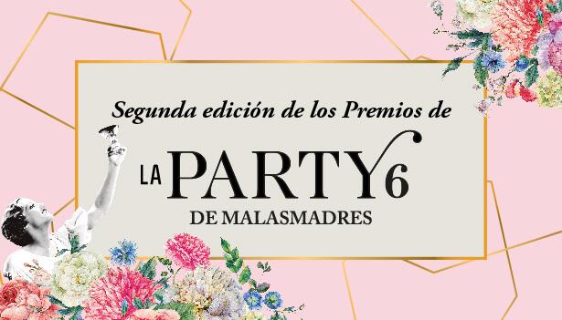 Descubre a Ana Bolena, Marta L. Bruletout y Sara Granda, las premiadas de la Party 6