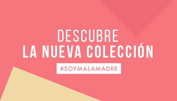 Soy Malamadre, la nueva colección insignia del Club de Malasmadres