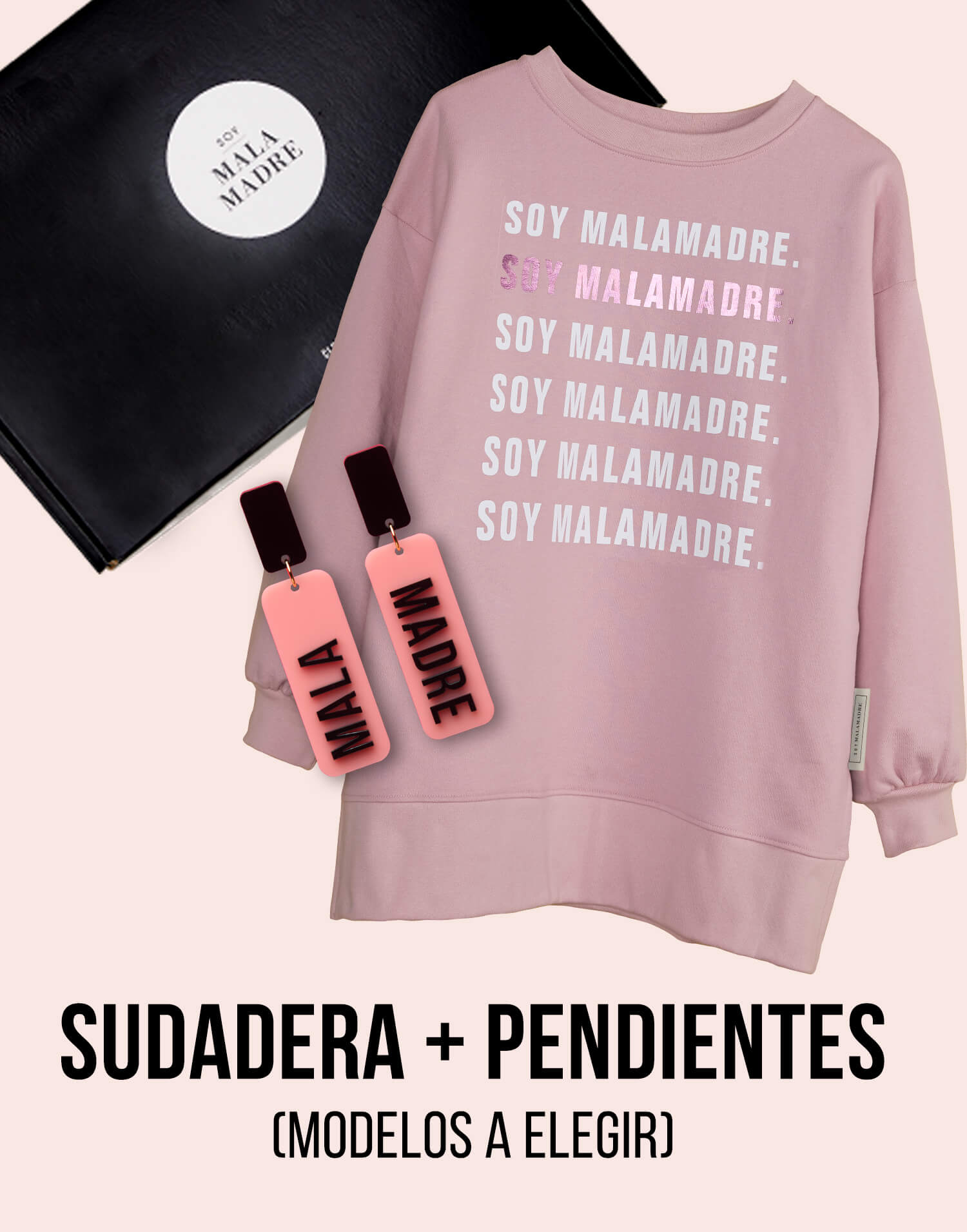 Kit  sudadera con pendientes 'Soy Malamadre by Papiroga'