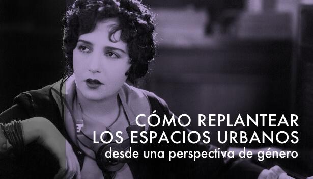 ¿Nos sentimos libres y seguras las mujeres cuando hacemos uso de los espacios urbanos?