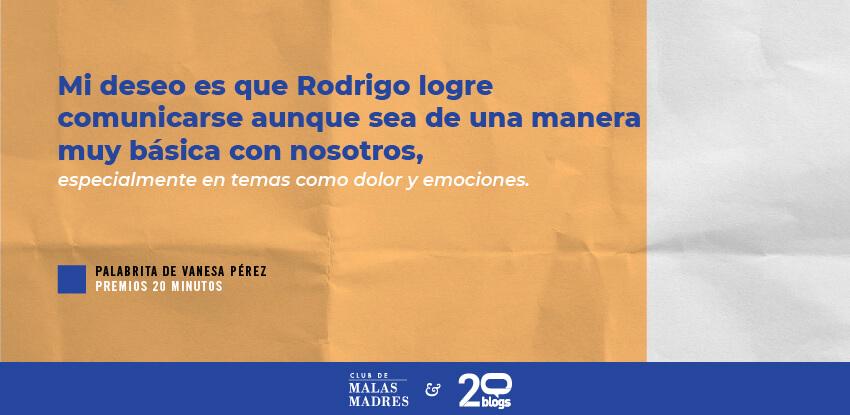 Rodrigo pueda comunicar sus emociones