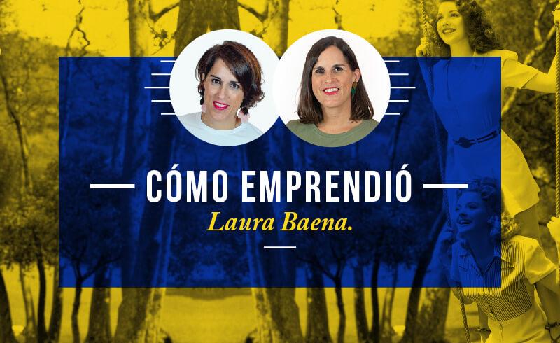 Cómo emprendió Laura Baena