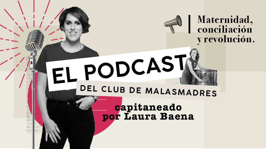 el podcast del club de malasmadres