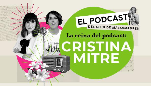 Cómo un podcast se convierte en la mejor idea: Cristina Mitre