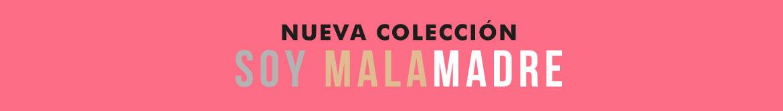 Colección 'Soy Malamadre' 2020