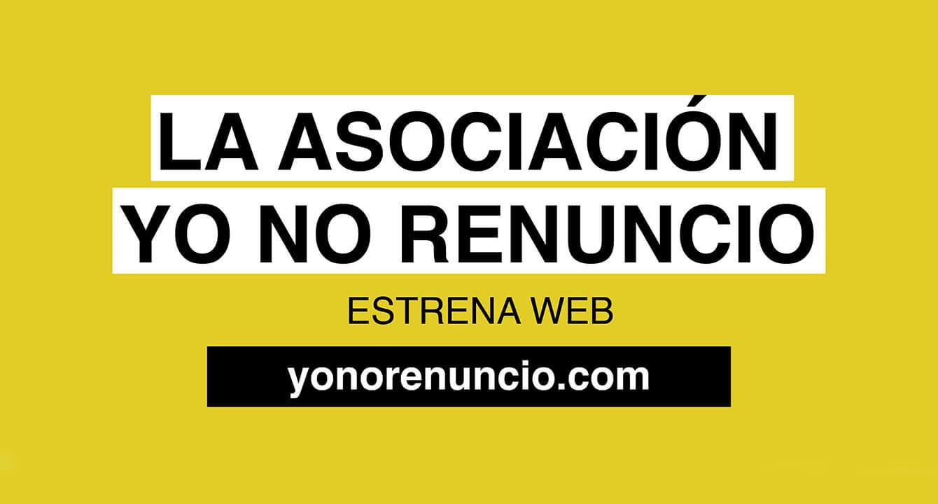 Asociacion-Yo-No-Renuncio nueva web