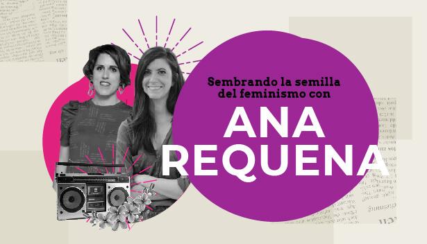 Conversando de feminismo con Ana Requena