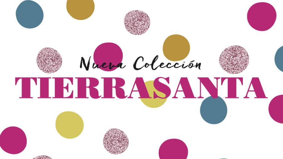 Nueva colección 'Tierrasanta'