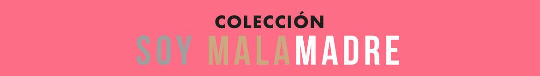 Colección Soy Malamadre