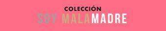 Colección 'Soy Malamadre'