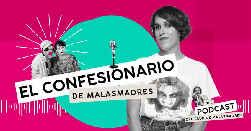 Viernes de confesiones de Malamadre