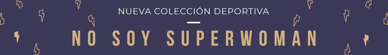 Colección No Soy Superwoman