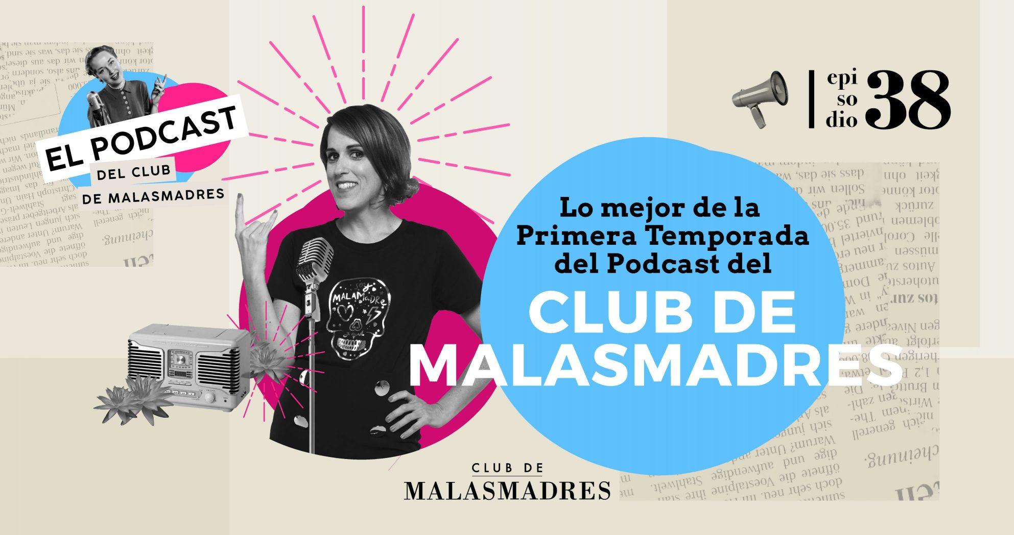 temporada 1 podcast club de malasmadres